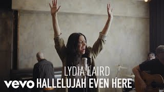 Lydia Laird - Hallelujah Even Here (Official Performance Video)