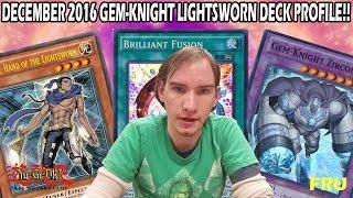 YUGIOH *BEST* Gem-Knight Lightsworn Deck Profile December 2016!! (2nd Place Locals)