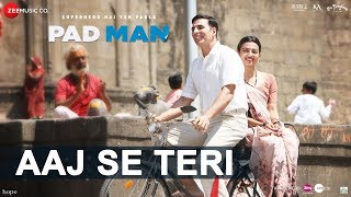 Aaj Se Teri - Song Video - Padman