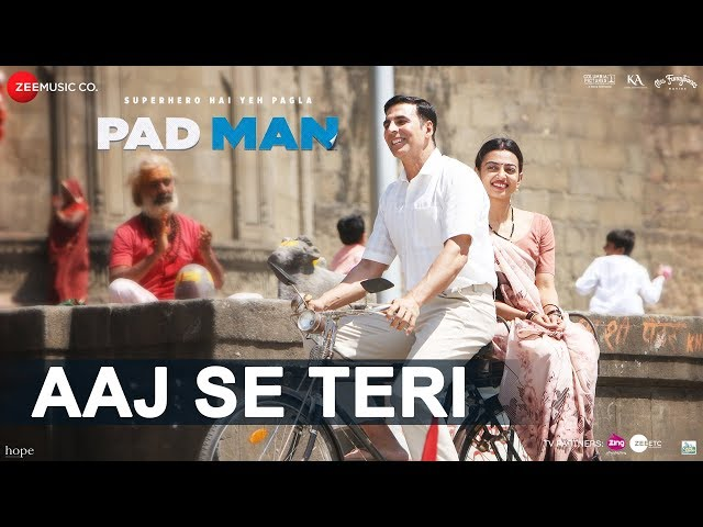 Aaj Se Teri Video Song HD | Padman Movie Songs | Akshay Kumar | Radhika Apte | Arijit Singh