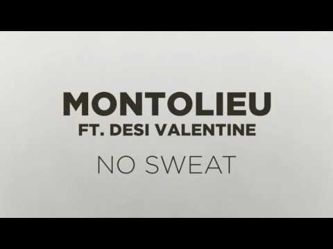 No Sweat (2016) (Song) by Montolieu and Desi Valentine