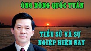 Tiểu sử ông NÔNG QUỐC TUẤN - PHÓ CHỦ NHIỆM ỦY BAN DÂN TỘC VIỆT NAM