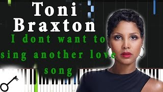 Toni Braxton - I dont want to sing another love song [Piano Tutorial] Synthesia | passkeypiano