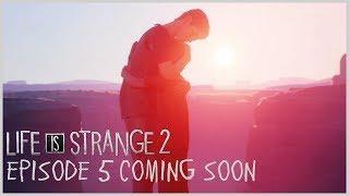 Life is Strange 2 - Episode 5 Coming Soon [PEGI]