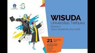Wisuda UT Periode II Tahun Akademik 2017/2018 - Selasa, 21 November 2017