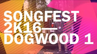 Songfest 2K16— Cabin Dogwood One