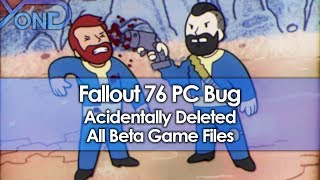 Fallout 76 PC Bug Accidentally Deleted All Beta Game Files
