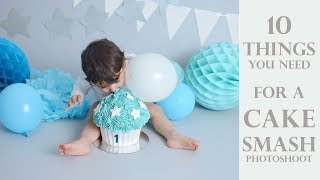 10 Things You Need For A Cake Smash Photo Session (First Birthday Photoshoot)