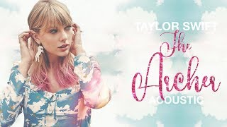 Taylor Swift -  The Archer (Acoustic)
