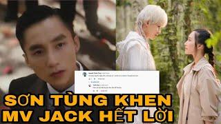 Sơn Tùng M-TP vào tận MV 'Đom đóm' của Jack 'khen lấy khen để'?