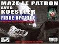 MAZE LE PATRON & KOESTLER FIBRE OPTIQUE VIDEO OFFICIEL 2014