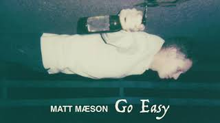 Matt Maeson Go Easy
