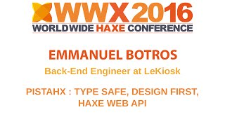 """pistahx: type safe, design first, Haxe web API"" by Emmanuel Botro"