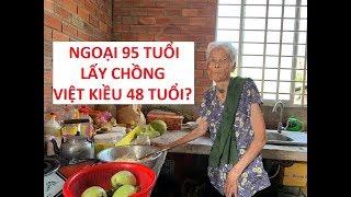 Bà ngoại 95 tuổi của khương Dừa lấy chồng việt kiều Mỹ 48 tuổi?!