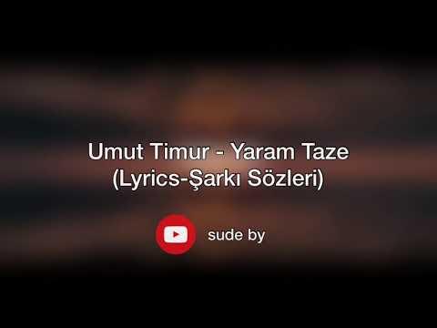 Umut Timur - Yaram Taze (Lyrics-Şarkı Sözleri)