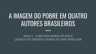 Curso FFLCH/USP – A imagem do pobre – Parte 04: Quarto do Despejo – Diário de Uma Favelada – Carolina Maria de Jesus – 2020