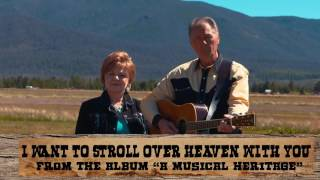 "Colorado - I want to stroll over heaven with you - ""A musical Heritage"""