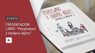 Presentación del libro: Peopleware y Equipos Ágiles