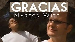 Marcos Witt - Gracias