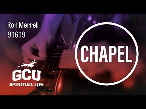 GCU Chapel with Ron Merrell of Heights Church September 16, 2019