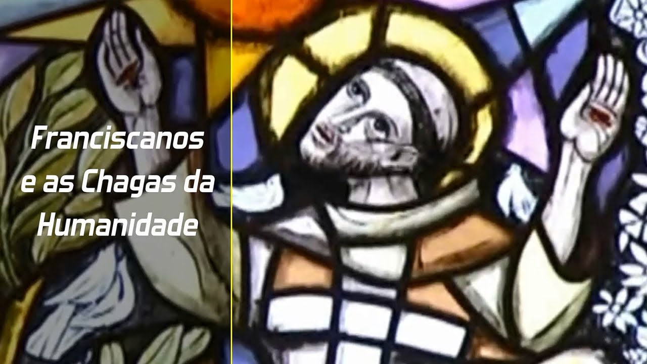 Franciscanos e as Chagas da Humanidade #01