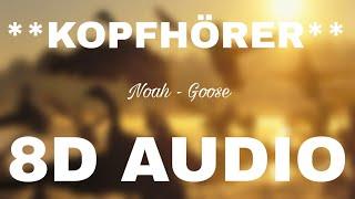 Noah   Goose (8D AUDIO) **KOPFHÖRER**