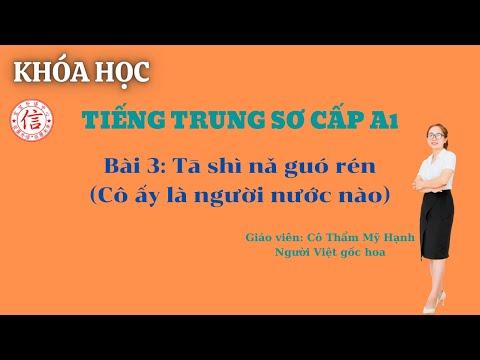 Khóa Học Tiếng Trung Sơ Cấp A1 - Bài 3: 她是哪国人 ?(Cô ấy là người nước nào)