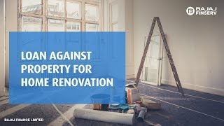 Loan Against Property for Home Renovation