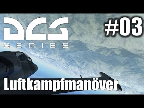 DCS (World): Luftkampfmanöver - #03 - Fassrolle (barrel roll) [Deutsch|HD+] - Tutorial