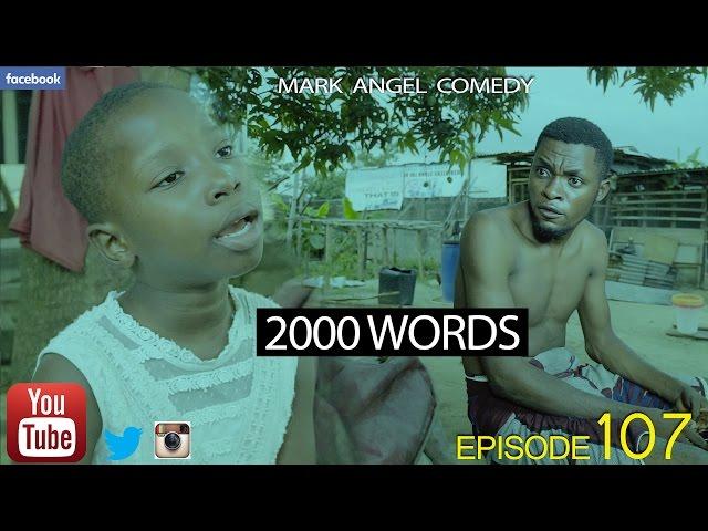 Mark Angel Comedy - 2000 Words (E107)