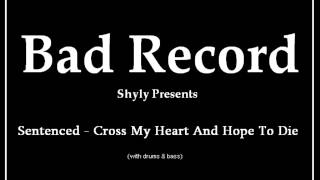 Bad Record - Cross My Heart And Hope To Die (Sentenced acoustic cover) w D&B