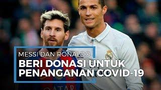 Ikut Perangi Virus Corona, Lionel Messi dan Cristiano Ronaldo Berikan Donasi ke Beberapa Rumah Sakit