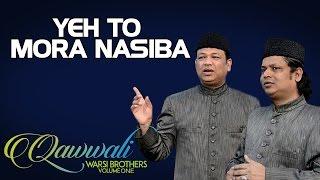 Yeh To Mora Nasiba - Warsi Brothers (Album: Qawwali - Warsi
