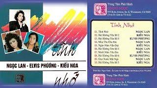Băng Nhạc Tình Nhớ - Ngọc Lan, Elvis Phương, Kiều Nga   Nhạc Vàng Hải Ngoại Xưa Hay Nhất