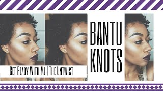 My First Attempt At Bantu Knots | Get Ready With Me 💁🏽