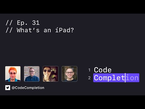 Code Completion Episode 31 - What's an íPad thumbnail