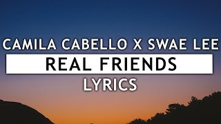 Camila Cabello   Real Friends (Lyrics) Ft. Swae Lee