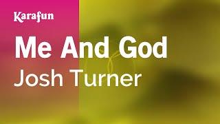 Karaoke Me And God - Josh Turner *