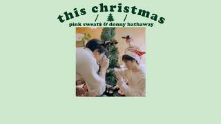 This Christmas   Pink Sweat$ & Donny Hathaway  Thaisubㅡแปลไทย