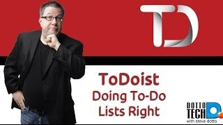 ToDoist - Doing To-Do Lists Right!