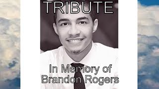 "Tribute To Brandon Rogers (""The Singing Doctor"")"