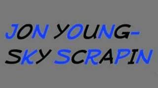Jon Young-Sky Scrapin