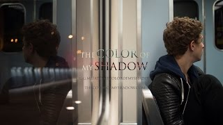 The Color Of My Shadow  MOOD TRAILER