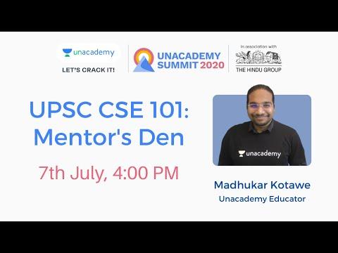 UPSC CSE 101: Mentor's Den by Madhukar Kotawe | Unacademy Summit 2020