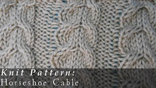 8-Stitch Horseshoe Cable { Knit }