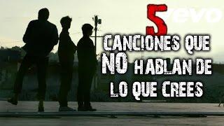 5 Canciones Que No Hablan De Lo Que Crees (y Sus Verdaderos Significados)│Parte 1