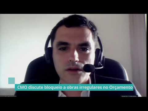 CMO discute bloqueio a obras irregulares no Orçamento – 17/03/21