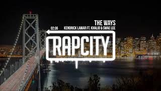 Kendrick Lamar - The Ways (ft. Khalid & Swae Lee) [Lyrics]