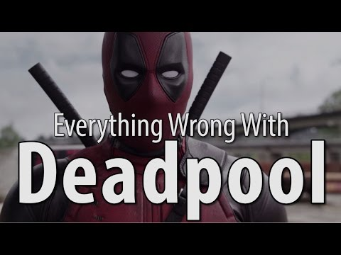 Everything Wrong With Deadpool In 16 Minutes Or Less