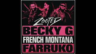 Becky G - Zooted feat. French Motana, Farruko